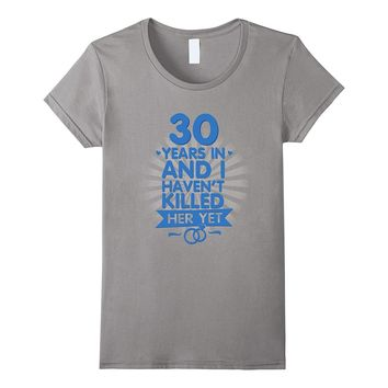 30 Years of Marriage Shirt 30th Anniversary Gift for Husband