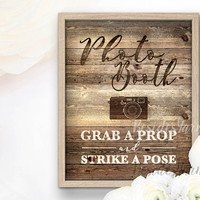 Photo Booth Sign, Grab a Prop and Strike a Pose, Rustic Wedding Sign PRINTABLE, Rustic Wood Photobooth Sign, Rustic Wedding Photobooth Sign