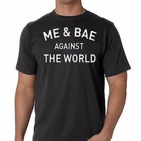 Me and Bae Against The World shirt funny MCM WCW cute funny 2015 hiphop