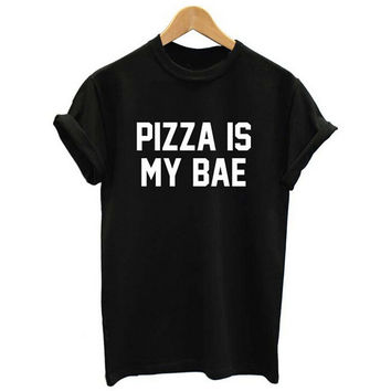 PIZZA IS MY BAE Print T-shirt for Women Gift 99