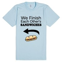 We Finish Each Others Sandwiches-Unisex Light Blue T-Shirt
