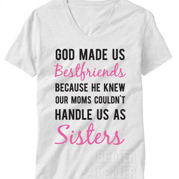 Best Friends/Sisters Funny Womans T-Shirt