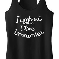 I Work Out because I Love Brownies,exercise workout tank,funny racer tank,brownies exercise tank,fitness racer tank,running,humor racer tank
