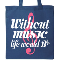 Without Music Life Would Be Flat Tote Bag Royal Blue $15.99 www.schoolmusictshirts.com