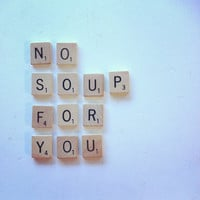 Scrabble Magnets - No soup for you -  Reference