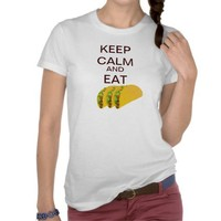 Keep Calm and Eat Tacos Women's Short Sleeve Tee from Zazzle.com