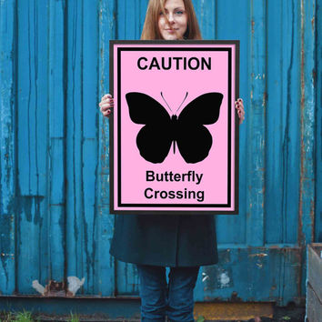 Butterfly Crossing Caution Sign Poster - Butterfly Poster - Butterfly Print - Insect Poster - Framed Poster - Canvas Print