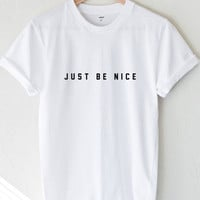 Just Be Nice Tee - White