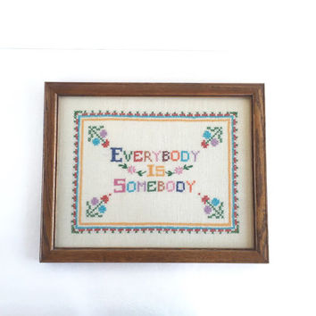 Vintage Cross Stitch Wall Hanging, Everybody is Somebody Cross Stitch Framed Wall Hanging