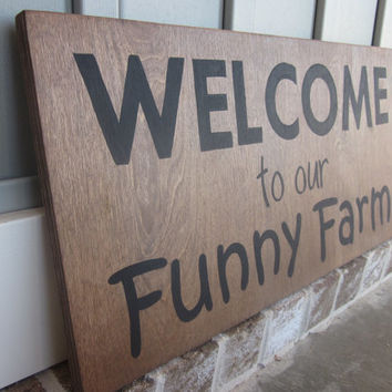 Welcome to Our Funny Farm Sign - Country Art Painted Sign - Hand Painted - Home Decor, Wall Art, Wall Sign