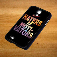 Nike Haters Motivation Custom For Samsung Galaxy S4 Case *76*