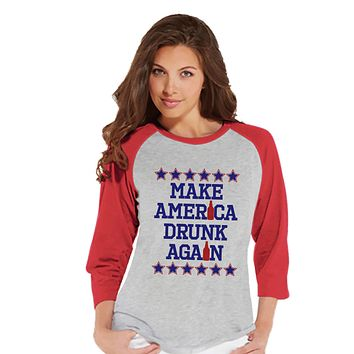 Women's 4th of July Shirt - Make America Drunk Again - Funny 4th of July Drinking Shirt - Red Raglan Baseball Tee - Alcohol 4th of July Top