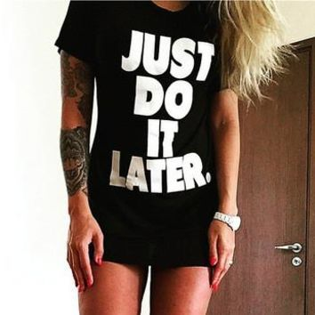JUST DO IT LATER Print T-shirt