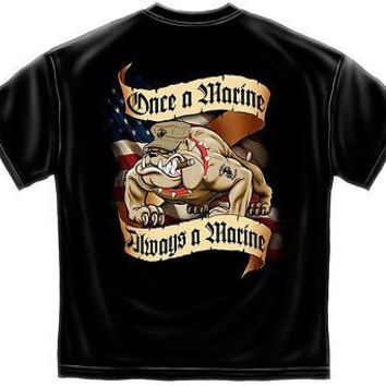 New ONCE A MARINE  ALWAYS A MARINE BULLDOG  T SHIRT