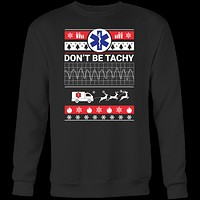 Nurse-Dont be tachi- unisex sweatshirt t shirt-TL00863SW