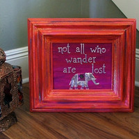 Orange and Hot Pink Not All Who Wander Are Lost Framed Wall Art - FREE SHIPPING