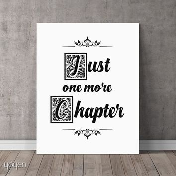 Just One More Chapter - Print - FREE Shipping