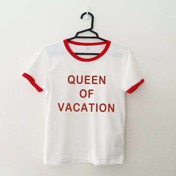 Queen of vacation t-shirt womens gifts tumblr hipster band merch instagram fangirls teens girls gift girlfriend pinterest cute ringer tee