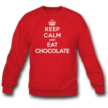 Keep Calm and Eat Chocolate Sweatshirt Crewneck