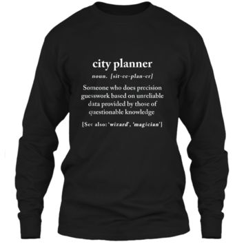 City Planner Definition Meaning Funny Humor Gift  LS Ultra Cotton Tshirt