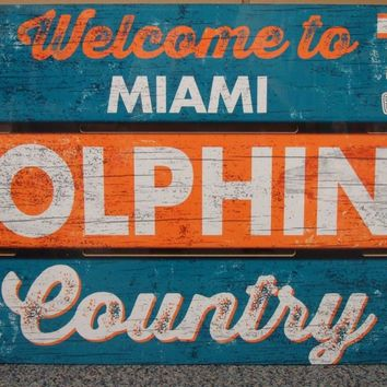 "MIAMI DOLPHINS WELCOME TO DOLPHINS COUNTRY WOOD SIGN 19""X30'' NEW WINCRAFT"