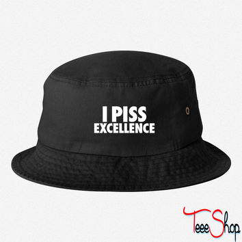 I Piss Excellence bucket hat