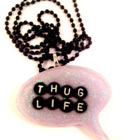 Thug Life Pendant Pastel Goth Soft Grunge Creepy Cute Quotes Jewelry Speech Bubble Pendant