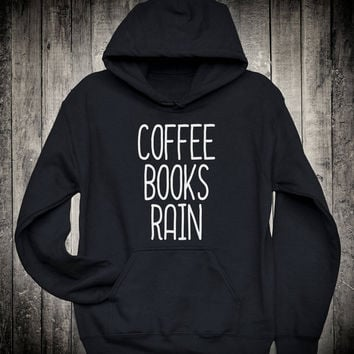 Coffee Books Rain Caffeine Addict Slogan Hoodie Bookworm Reader Novel Sweatshirt Weekend Tumblr Fashion Tops