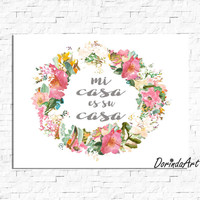 Mi casa es su casa printable Spanish quote Wall art Flowers print Typography Pink Floral watercolor wreath Home decor 5x7 x 8x10 11x14 16x20