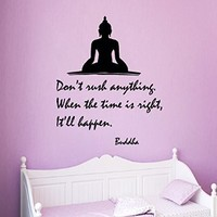 Wall Decals Quote Don't Rush Anything When the Time Is Right It'll Happen Buddha Vinyl Decal Yoga Sticker Art Mural Yoga Studio Interior Design Home Decals for Bedroom Living Room Decor KT139