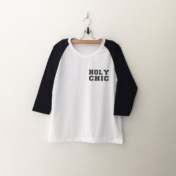Holy chic T-Shirt sweatshirt womens girls teens unisex grunge tumblr instagram blogger punk dope swag hype hipster gifts merch