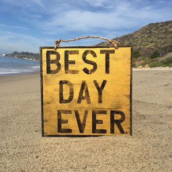 Best Day Ever Wood Sign - Gold