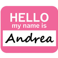 Andrea Hello My Name Is Mouse Pad