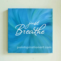 Just Breathe Quote Canvas Paintings - Inspirational Quote Art - Yoga Art - Dorm Room Decor Aqua Wall Art Yoga Studio Decor - Breathe Signs