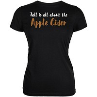Fall is About Apple Cider Juniors Soft T Shirt