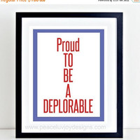 50% Off Sale PRINTABLE ART Trump Suppoter Basket Of Deplorables Election 2016 Trump Quotes Proud Deplorable Make America Great Again