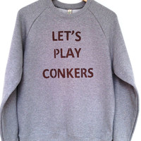 Let's Play Conkers Slogan Sweatshirt - low co2, Eco friendly, ethical, hand stencilled