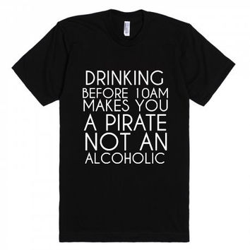 Drinking Before 10am Makes You a Pirate Not An Alcoholic