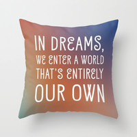 In Dreams, We Enter A World That's Entirely Our Own Throw Pillow by Liam Liberty