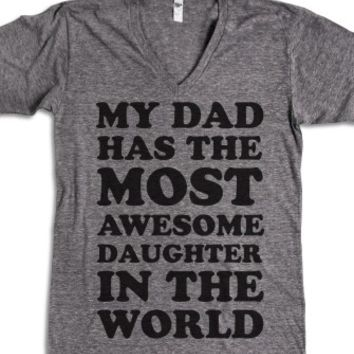 My Dad Has The Most Awesome Daughter-Athletic Grey T-Shirt L |