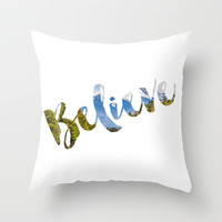 Believe Throw Pillow by Cooledition