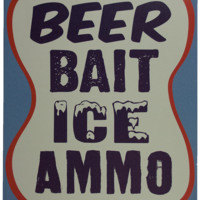 "Vintage Metal Sign - Beer, Bait, Ice, Ammo - 12"" x 15"""