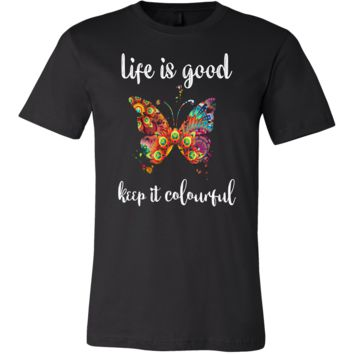 Keep Life Colorful Inspirational Motivational Apparel