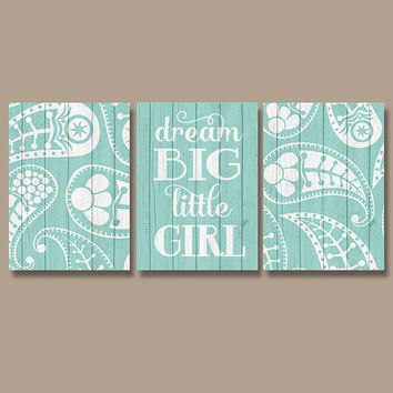PAISLEY Wall Art CANVAS or Prints Wood Effect Aqua Girl Nursery Wall Art Girl Nursery Quote Dream Big Little Girl Bedroom Wall Art Set of 3
