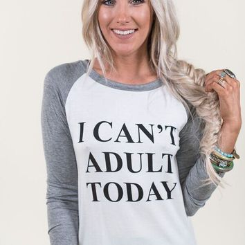 I Can't Adult Today Baseball Tee