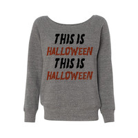 This is Halloween Wideneck Sweatshirt