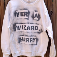 "SPECIAL White Harry Potter ""Yer a Wizard, Harry"" sweatshirt (size large)"