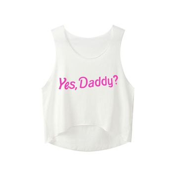 Yes Daddy Pink Letter Print Women T Shirt Sexy Lady Cotton Sleeveless Top Funny Tee Shirt For Women Cropped Tops HTx19