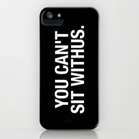 You can't sit withus iPhone & iPod Case by Deadly Designer