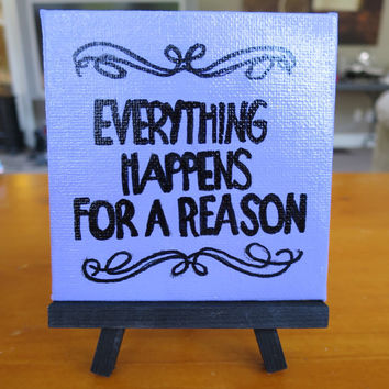 Everything Happens For A Reason Mini Easel Canvas